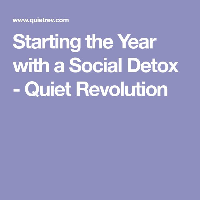 Starting the Year with a Social Detox - Quiet Revolution
