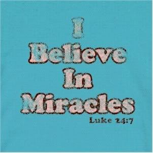 believe in miracles and dreams that will come true and i believe in ...