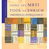 Using the MBTI Tool to Enrich Emotional Intelligence Leaders Resource Guide