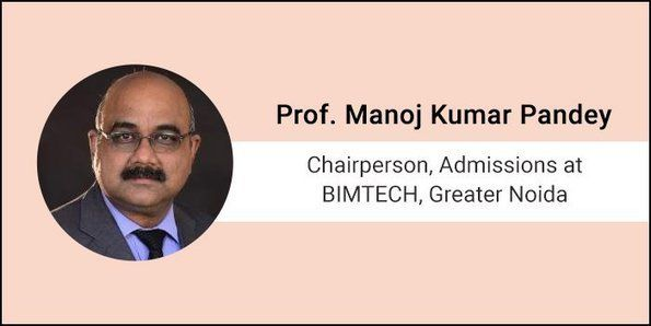 Careers360 Live Chat: Q&A session with Prof. Manoj Kumar Pandey, Chairperson- Admissions at BIMTECH, Greater Noida
