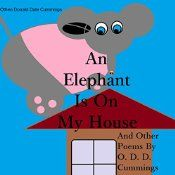 This is a collection of offbeat and cheerful poems written by Othen Donald Dale Cummings and narrated by William Turbett. This book is a treasure trove of lyrical and whimsical poetry including: Oh Merry Mockingbird, Three Tigers And A Hot Air Balloon and of course the humorous, An Elephant Is On My House. Kids will love the fifteen adorable poems included in this collection!