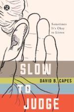 David B. Capes – Slow to Judge : Sometimes It's OK to Listen http://www.henkjanvanderklis.nl/2016/03/david-b-capes-slow-to-judge-sometimes-its-ok-to-listen/