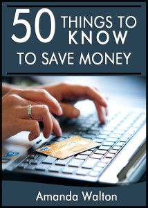 50 Things to Know to Save Money: Get Out of Debt and