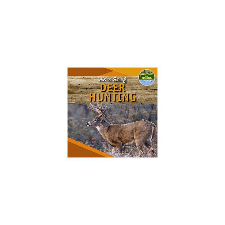 We're Going Deer Hunting (Vol 0) (Paperback) (Shelby Moran)
