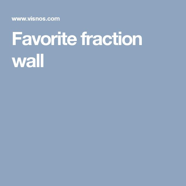 Favorite fraction wall