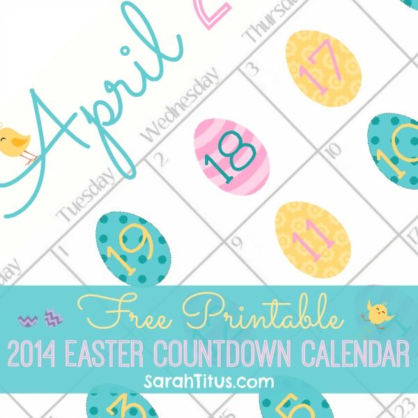 Free Printable Countdown Easter Calendar {April 2014} - Sarah Titus ~ Saving Money Never Goes Out of Style
