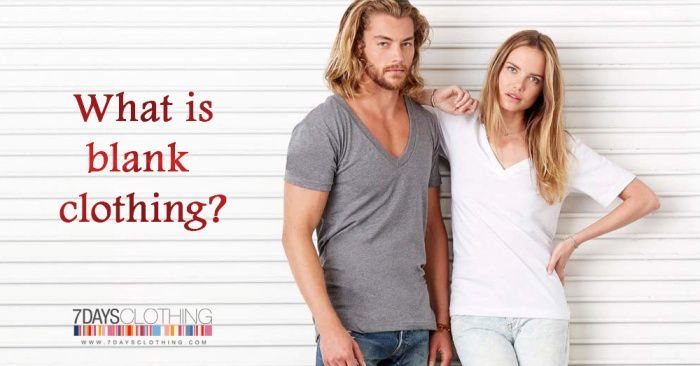 What is basic or blank clothing?