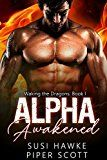 Alpha Awakened (Waking the Dragons Book 1) by Piper Scott (Author) Susi Hawke (Author) #LGBT #Kindle US #NewRelease #Lesbian #Gay #Bisexual #Transgender #eBook #ad