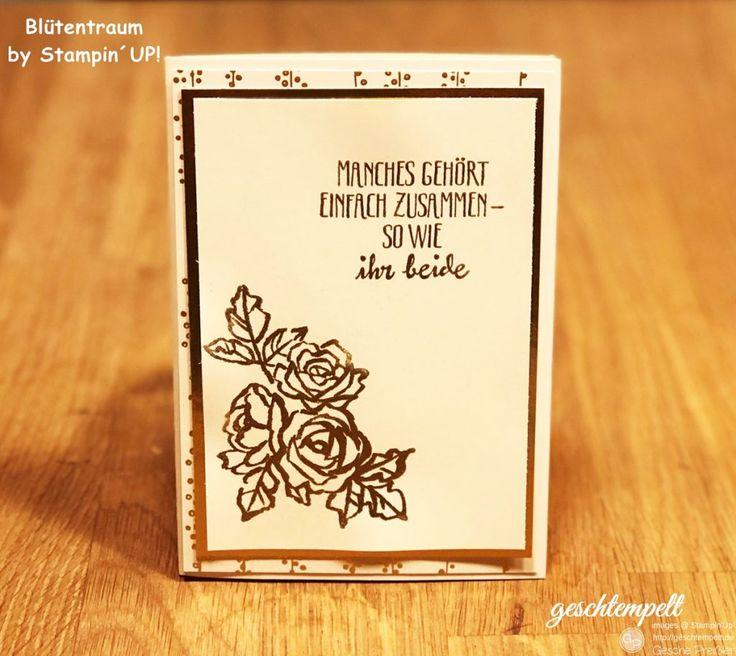 Blütentraum zur goldenen Hochzeit   geschtempelt, Stampin Up, Blütentraum, Goldenen Hochzeit, Glückwunsch, Hochzeit, Spiegeltechnik