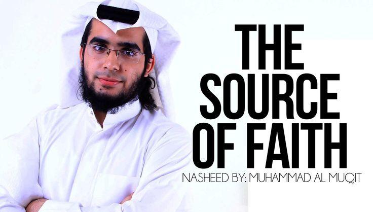 The Source Of Faith - Muhammad al-Muqit - Vocal Nasheed