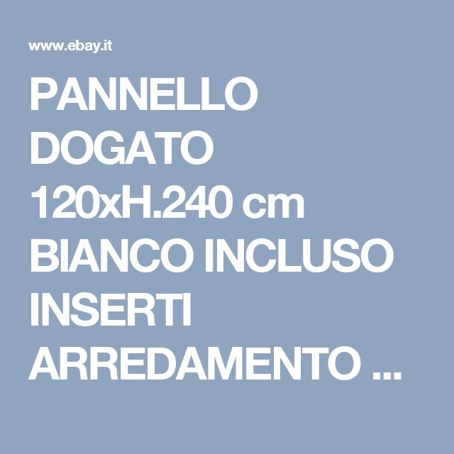 PANNELLO DOGATO 120xH.240 cm BIANCO INCLUSO INSERTI ARREDAMENTO PER NEGOZIO CABI | eBay