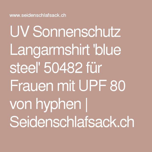 UV Sonnenschutz Langarmshirt 'blue steel' 50482 für Frauen mit UPF 80 von hyphen | Seidenschlafsack.ch