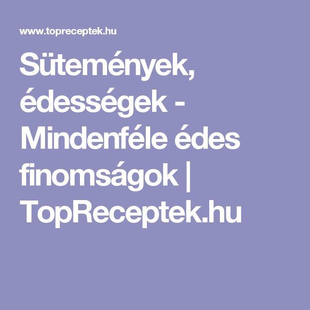 Sütemények, édességek - Mindenféle édes finomságok | TopReceptek.hu