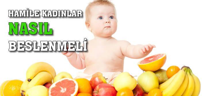 #hamile #kadınlar nasıl beslenmeli | Kadinlargecidi.com