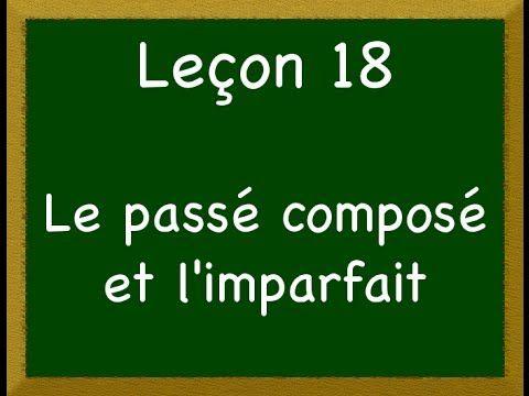 ▶ Leçon 18_ - Le passé composé et l'imparfait - YouTube