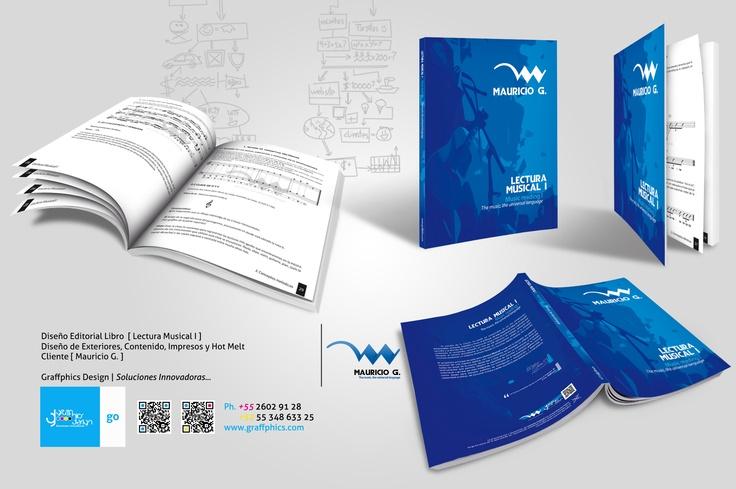Diseño Editorial Libro  [ Lectura Musical I ]  Diseño de Exteriores, Contenido, Impresos y Hot Melt  Cliente [ Mauricio G. ]