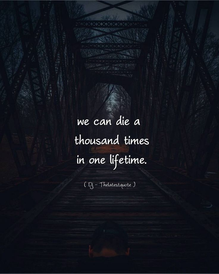 we can die a thousand times in one lifetime. . . #thelatestquote #quotes