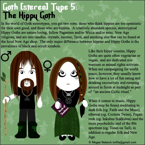 Hippy Goth type (...and wicca and my celtic too? Man, I span too many styles and live too many things...)