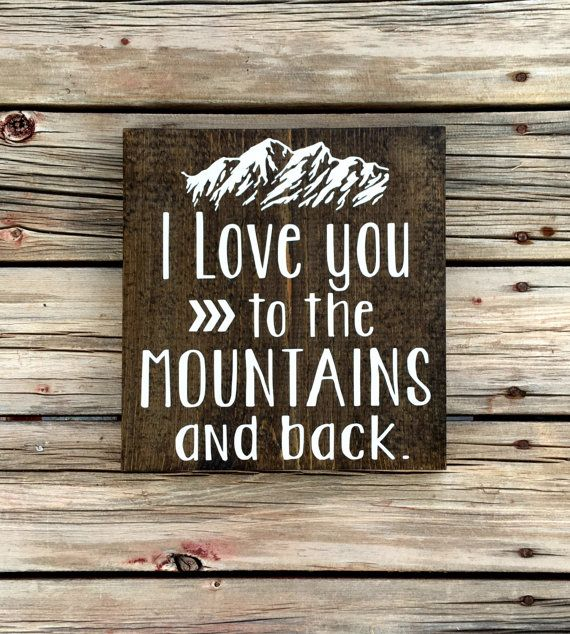 I love you to the mountains and back by Marshallsigns on Etsy