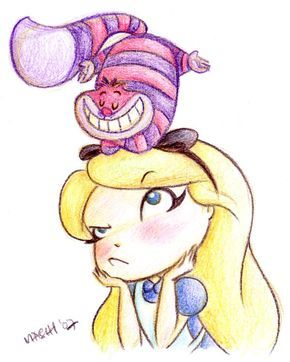 """""""You can't help that. We're all mad here."""" - The Cheshire Cat from Alice in Wonderland"""