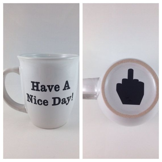 Funny coffee mug, have a nice day, middle finger on Etsy, $12.00
