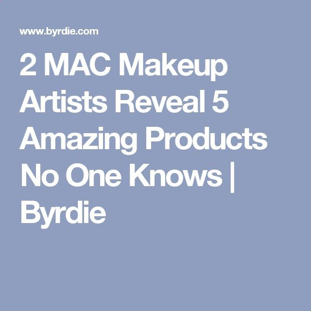 2 mac makeup artists reveal 5 amazing products no one knows byrdie becoming a mac makeup artist