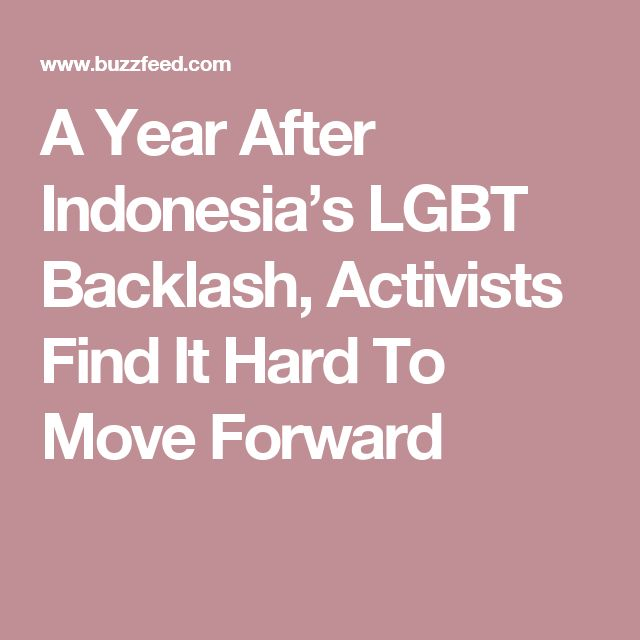 A Year After Indonesia's LGBT Backlash, Activists Find It Hard To Move Forward