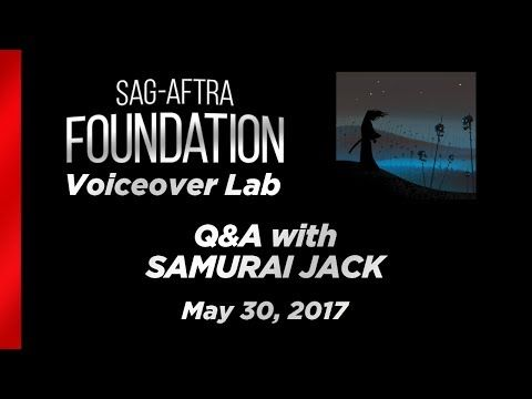 SAG-AFTRA Foundation: Voiceover Lab Q&A with Phil Lamarr, Grey Griffin, Greg Baldwin of SAMURAI JACK