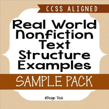 Real World Nonfiction Text Structures Examples SAMPLEThis activity is used as classroom practice for nonfiction/informational text structure identification, which aligns with Common Core State Standards (CCSS). This activity is completed in conjunction with our informational text structure notes.This product includes:~Teachers Guide~Answer Key~1 worksheet for each type of Informational Text Structure (cause & effect, description, order & sequence, compare & contrast, problem &...