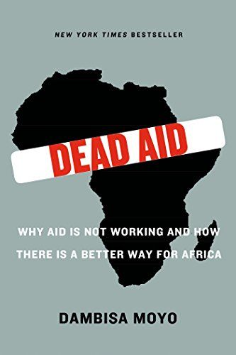 Dead Aid: Why Aid Is Not Working and How There Is a Better Way for Africa by Dambisa Moyo http://www.amazon.com/dp/0374532125/ref=cm_sw_r_pi_dp_4akdvb0P8MPP0