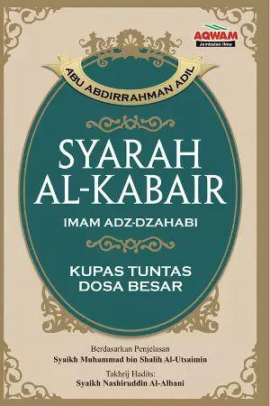 Arofah Bookstore: Syarah Al-Kabair Imam Adz-Dzahabi