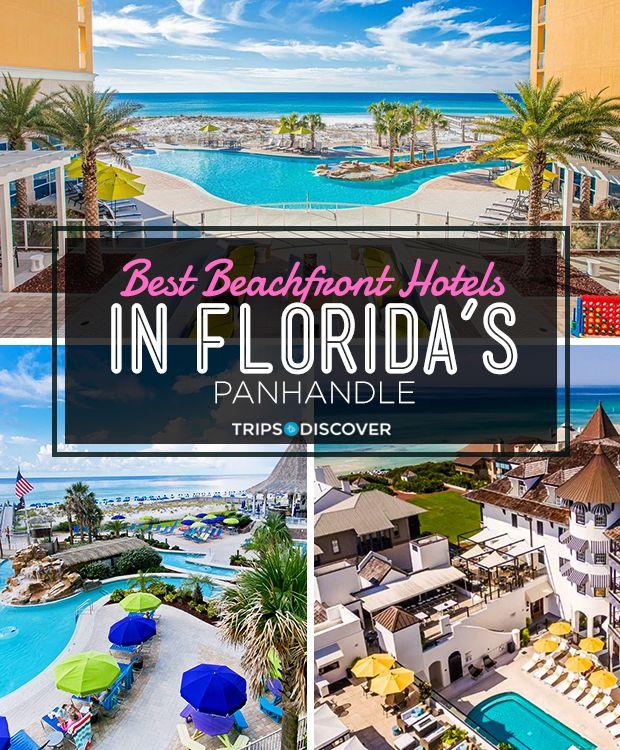 15 Best Beachfront Hotels In Florida S Panhandle Tripstodiscover Florida Hotels Beachfront Hotels Florida Travel Destinations