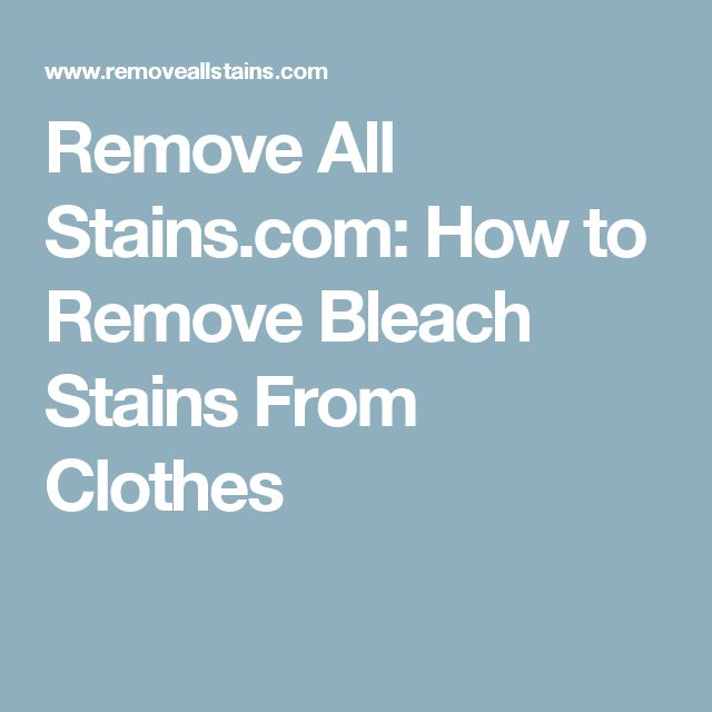 Remove All Stains.com: How to Remove Bleach Stains From Clothes