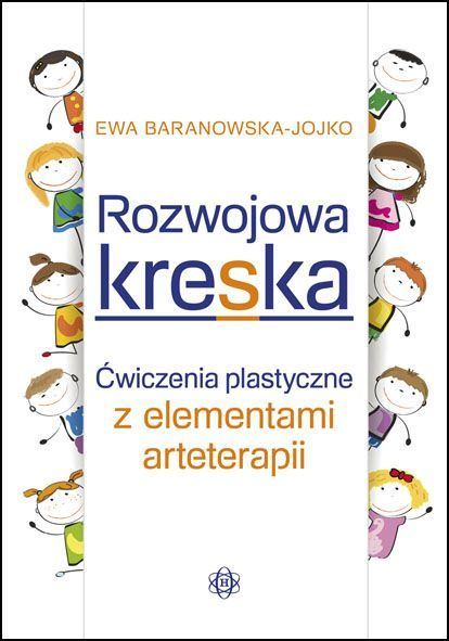 ROZWOJOWA KRESKA –Ćwiczenia plastyczne z elementami arteterapii Wydawnictwo Harmonia