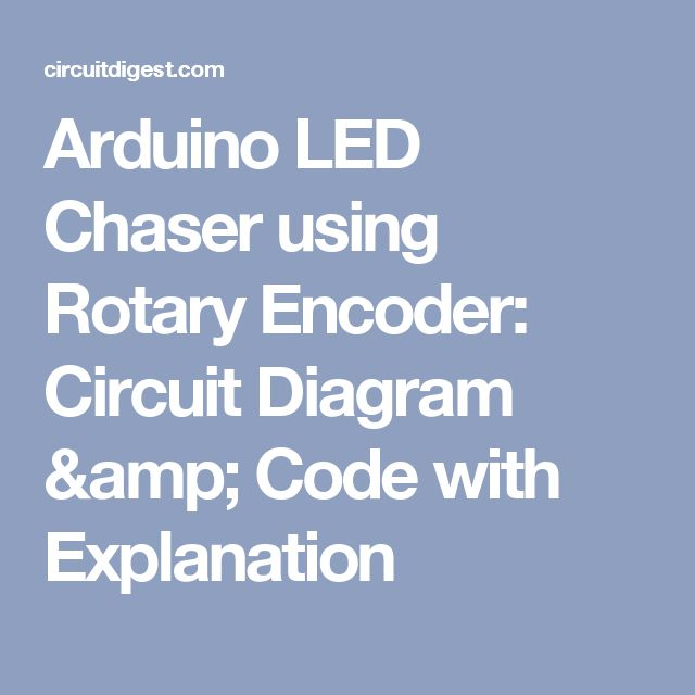 Arduino LED Chaser using Rotary Encoder: Circuit Diagram & Code with Explanation