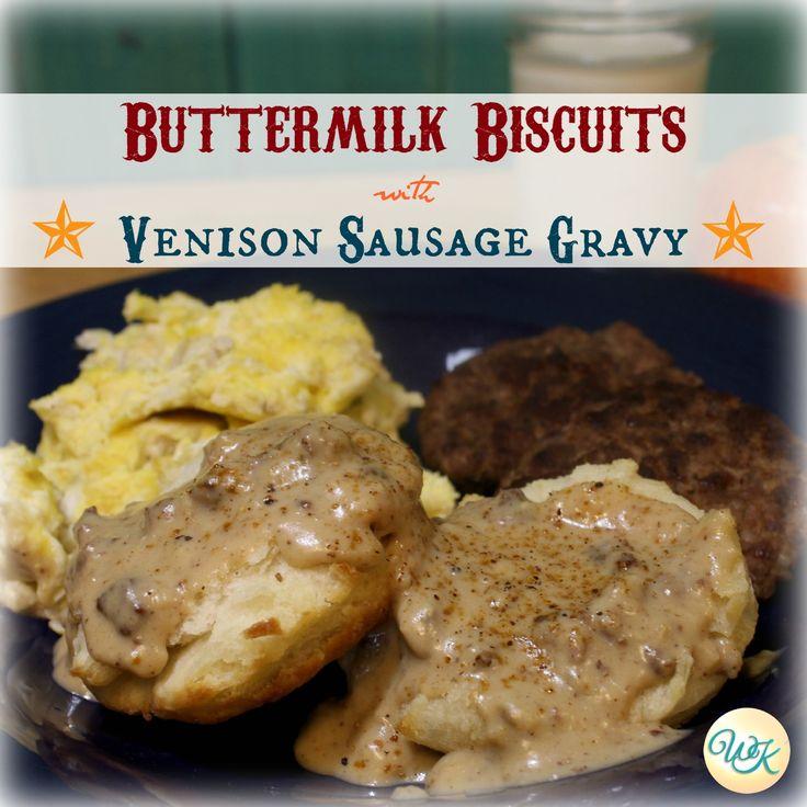 Buttermilk Biscuits with Venison Sausage Gravy | My Wild Kitchen - Your destination for wild recipes