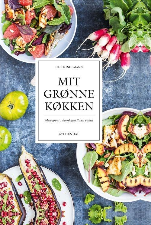 """""""Mit grønne køkken"""" af Ditte Ingemann"""