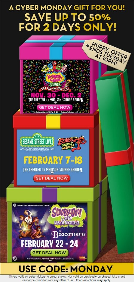 Buy one, get one free deals at selected Yo Gabba Gabba, Sesame Street Live, and Scooby Doo Live shows. Use code MONDAY.