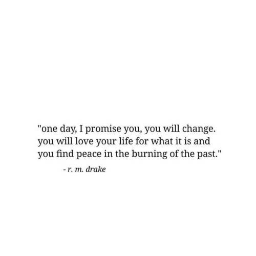 ... you will find peace ...r.m. drake