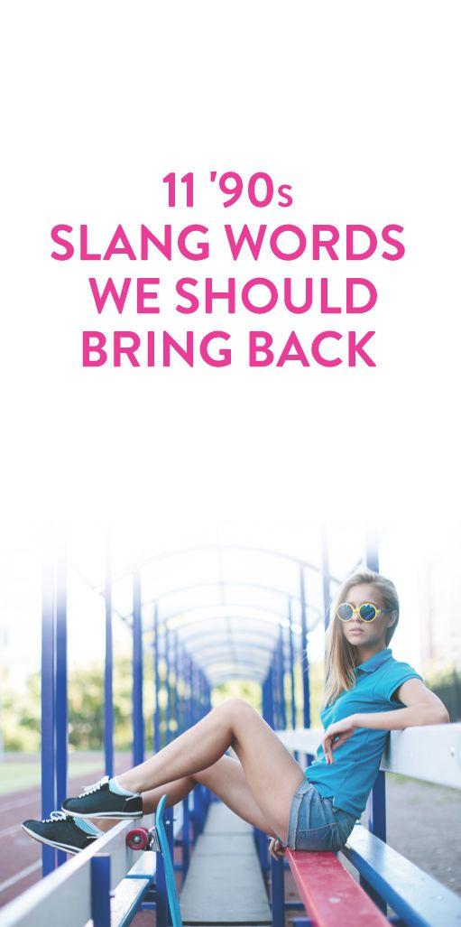 11 '90s Slang Words We Should Bring Back