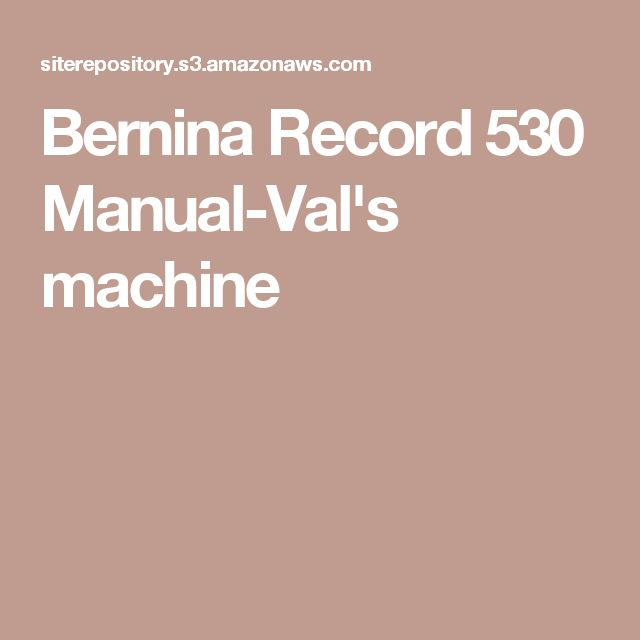 Bernina Record 530 Manual-Val's machine