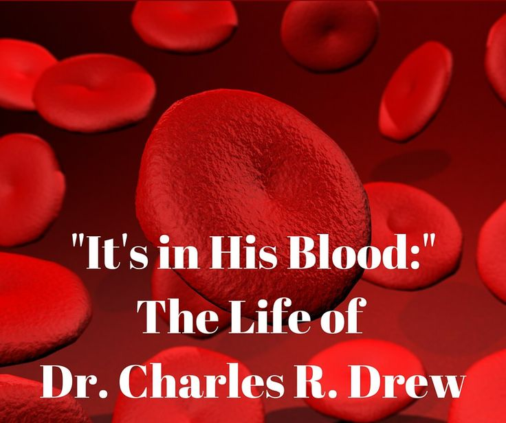 It's In His Blood: The Life of Dr. Charles R. Drew--http://blessedheritagechronicles.com/product/its-in-his-blood-the-life-of-dr-charles-r-drew/