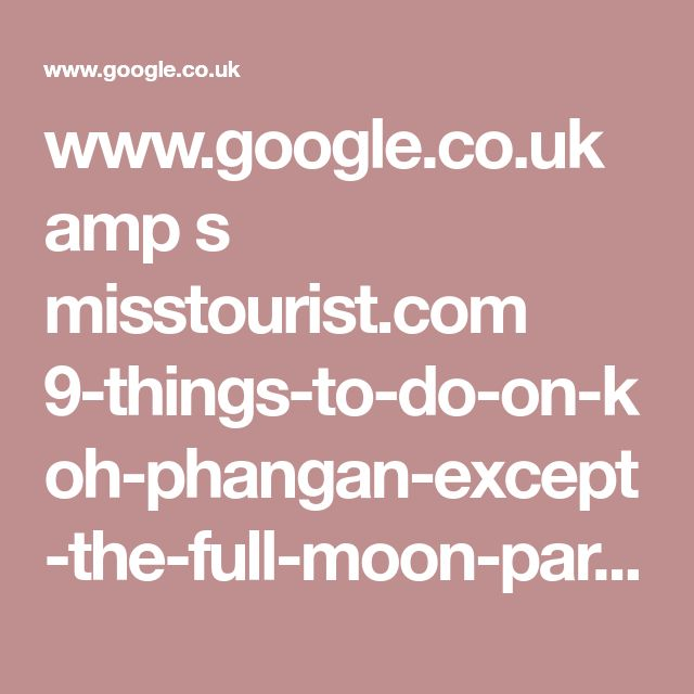 www.google.co.uk amp s misstourist.com 9-things-to-do-on-koh-phangan-except-the-full-moon-party amp