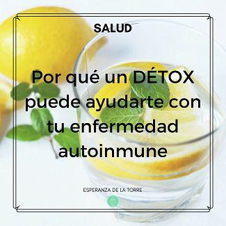 Por qué un detox puede ayudarte con tu enfermedad autoinmune