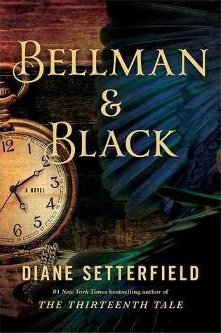 Bellman & Black by Diane SetterfieldGhosts Stories,  Dust Jackets, Bellman,  Dust Covers, Book Jackets, Diane Setterfield, Black, Book Reviews,  Dust Wrappers