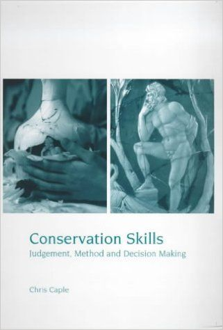 Conservation Skills: Judgement, Method and Decision Making: Amazon.co.uk: Chris Caple: 9780415188814: Books