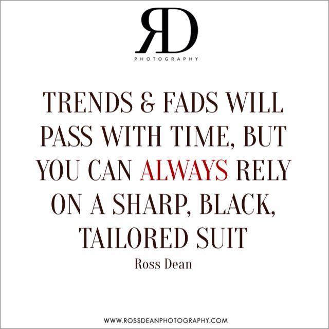 Always rely on a sharp suit #rdpquotes   Http://www.rossdeanphotography.com