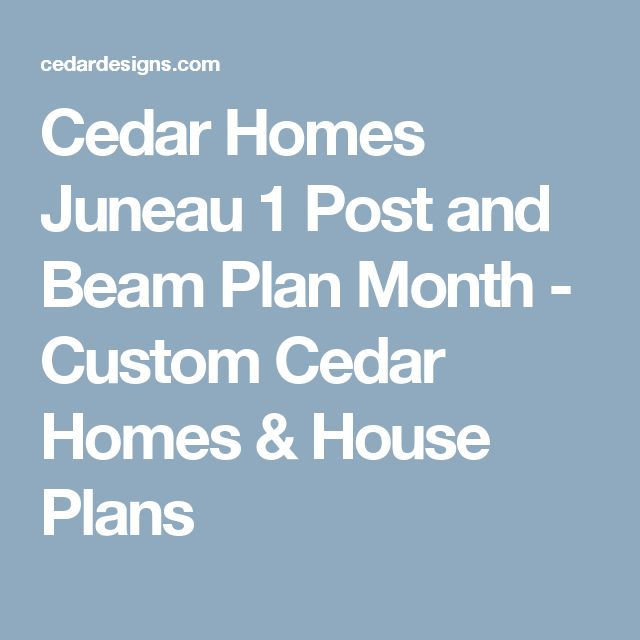 Best 25 cedar homes ideas on pinterest log cabin plans for Post and beam kits maine