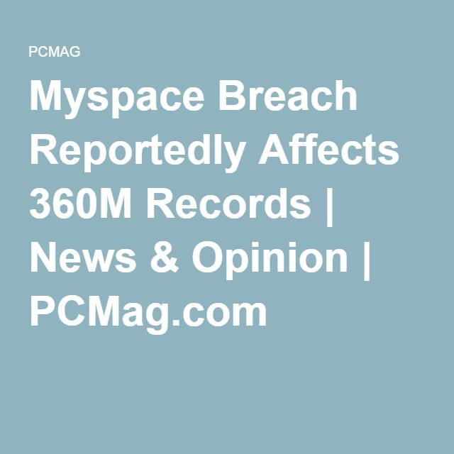 Myspace Breach Reportedly Affects 360M Records | News & Opinion | PCMag.com