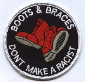 Very true! To be a racist one must engage in and commit oneself to racist thought and action. That said, the boots, braces, and bleachers for me do have particular meaning. Suffice it to say that I am no SHARP!